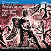 Harrison Birtwistle (b.1934): 'Angel Fighter' / Andrew Watts, countertenor; Jeffrey Lloyd-Roberts, tenor; BBC Singers; London Sinfonietta; David Atherton