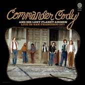 Commander Cody and His Lost Planet Airmen: Live in San Francisco 1971 [Digipak]