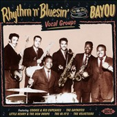 Various Artists: Rhythm N Bluesin by the Bayou: Vocal Groups