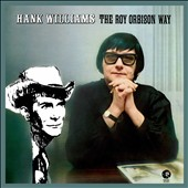 Roy Orbison: Hank Williams: The Roy Orbison Way