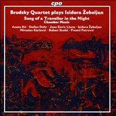 Chamber music of Isidora Zebeljan (b.1967): Polomka Quartet; New Songs of Lada; Sarabance; Song of a Traveller in the Night et al. / Aneta Ilic, soprano; Stefan Dohr, horn; Isidora Zebeljan, piano et al.