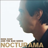 Nick Cave/Nick Cave & the Bad Seeds/The Bad Seeds: Nocturama