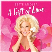 Bette Midler: A Gift of Love