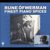 Rune Öfwerman: Finest Piano Spices [Digipak]