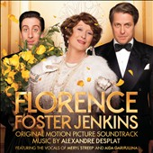 Alexandre Desplat: Florence Foster Jenkins [Original Motion Picture Soundtrack]
