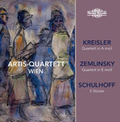 Artis Quartet Plays String Quartets of Kreisler, Zemlinsky, Schulhoff / Artis-Quartett Wien