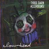Those Darn Accordions!: Clownhead