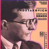 Shostakovich: Complete Songs Vol 3 - Early Works - 1922-1924