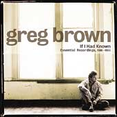 Greg Brown: If I Had Known