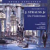Opera Explained - An Introduction to Strauss: Die Fledermaus