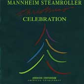 Mannheim Steamroller: Christmas Celebration