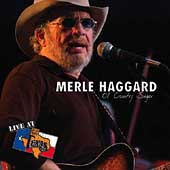 Merle Haggard: Live at Billy Bob's Texas: Ol' Country Singer