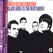 Tokyo Sex Destruction: Black Noise Is the New Sound!