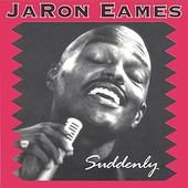 JaRon Eames: Suddenly