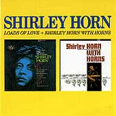 Shirley Horn: Loads of Love/Shirley Horn with Horns