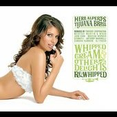 Herb Alpert & the Tijuana Brass: Whipped Cream & Other Delights Rewhipped
