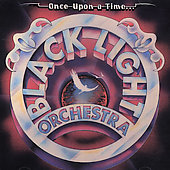 Black Light Orchestra: Once Upon a Time...