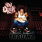 DJ Quik: Trauma [Edited]