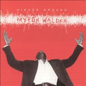 Myron Walden: Higher Ground