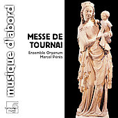 Messe de Tournai / Marcel P&eacute;r&egrave;s, Ensemble Organum