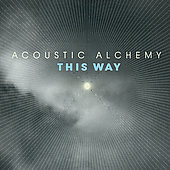 Acoustic Alchemy: This Way