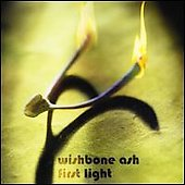 Wishbone Ash: First Light