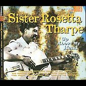 Sister Rosetta Tharpe: Up Above My Head [Snapper] [Slimline]
