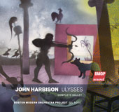 John Harbison: Ulysses / Gil Rose, Boston Modern Orchestra Project