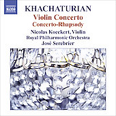 Khachaturian: Concerto-Rhapsody, Violin Concerto / Koeckert, Serebrier, Royal PO