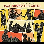 Various Artists: Putumayo Presents: Jazz Around the World [Digipak]