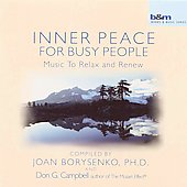 Joan Borysenko: Inner Peace for Busy People: Music to Relax and Renew