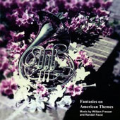 Fantasies on American Themes - Music by William Presser and Randall Faust