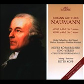 Johann Gottlieb Naumann: Missa D minor; Missa C minor