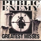 Public Enemy: Greatest Misses