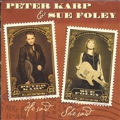 Peter Karp/Sue Foley: He Said She Said