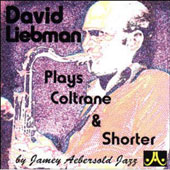 David Liebman: David Liebman Plays with Coltrane and Shorter Play-A-Longs
