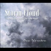 Dan Thornton: Storm Cloud: Conservative Music For Your Mind [Digipak]