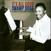 Swamp Dogg: It's All Good: Singles Collection 1963-1989 *