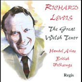 Richard Lewis: The Great Welsh Tenor / Handel Arias, British Folksongs