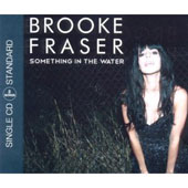 Brooke Fraser: Something in the Water [Single]
