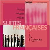Suites Fran&#231;aises: Chamber music by Ravel, Debussy, Piern&eacute; / Pyramide Ens.