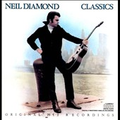 Neil Diamond: Classics: The Early Years