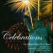 Celebrations / The US Navy Band
