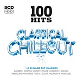 100 Hits: Classical Chillout