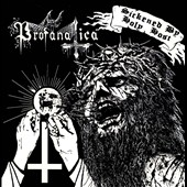 Profanatica: Sickened by Holy Host/Grand Masters Sessions