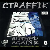 CTRAFFIK: Rushed Again, Vol. 2 [PA] [Digipak]