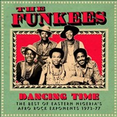 The Funkees: Dancing Time: The Best of Eastern Nigeria's Afro Rock Exponents 1973-77 [Digipak]