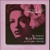 Billie Holiday: Lady Day: The Complete Billie Holiday on Columbia 1933-1944 [Box]