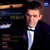 Debut - Bach: Chromatic Fantasy & Fugue; Schumann: Fantasy in C, Op. 17; Ravel: la Valse; Bartok: Sonata sz.80 / Joseph Rackers piano