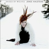 Jenee Halstead: Raised by Wolves [Digipak] *
